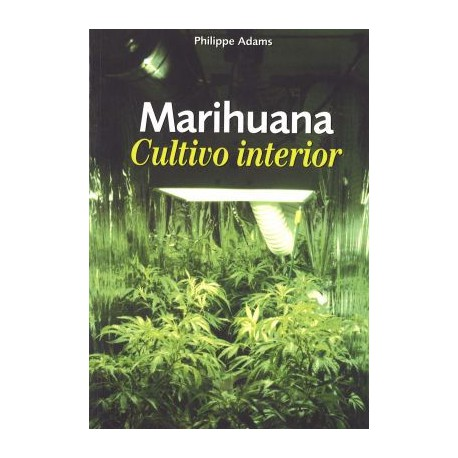 Marihuana. Cultivo interior