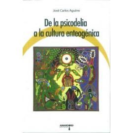 De la psicodelia a la cultura enteogénica