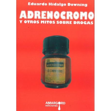 Adrenocromo y otros mitos sobre drogas