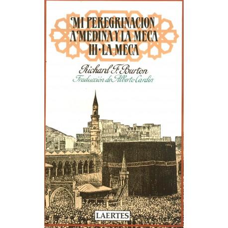 Mi peregrinación a Medina y la Meca (tomo III: la Meca)