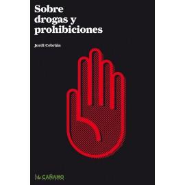 Sobre drogas y prohibiciones