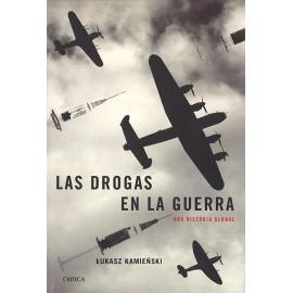 Las drogas en la guerra. Una historia global