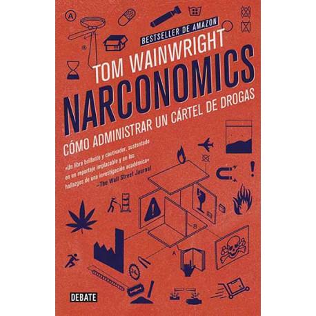 Narconomics. Cómo administrar un cártel de drogas