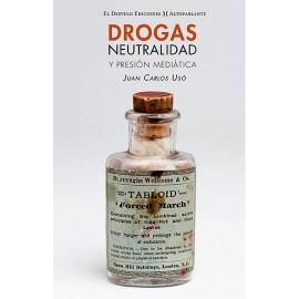 Drogas, neutralidad y presión mediática